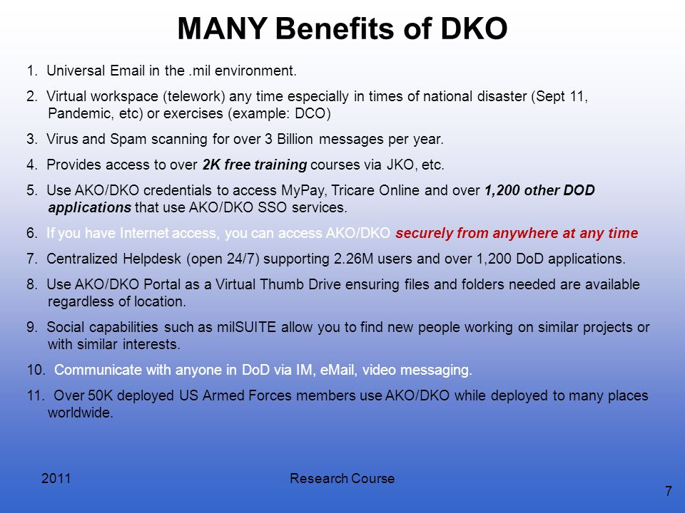 MANY Benefits of DKO 1. Universal Email in the .mil environment.