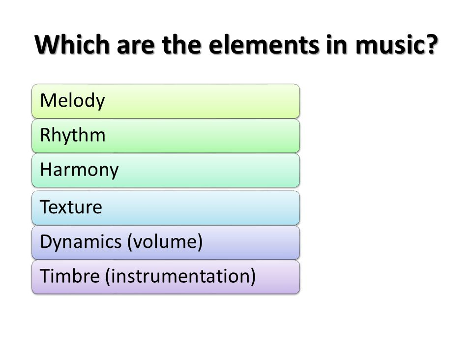 Which are the elements in music