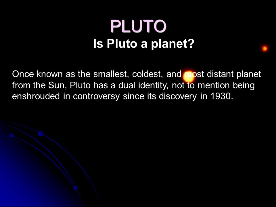 PLUTO Is Pluto a planet