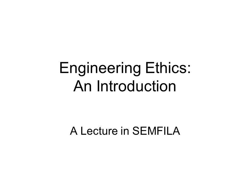 Engineering Ethics: An Introduction