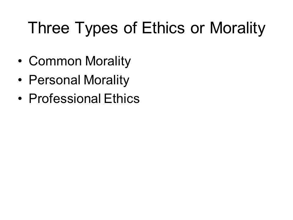 Three Types of Ethics or Morality