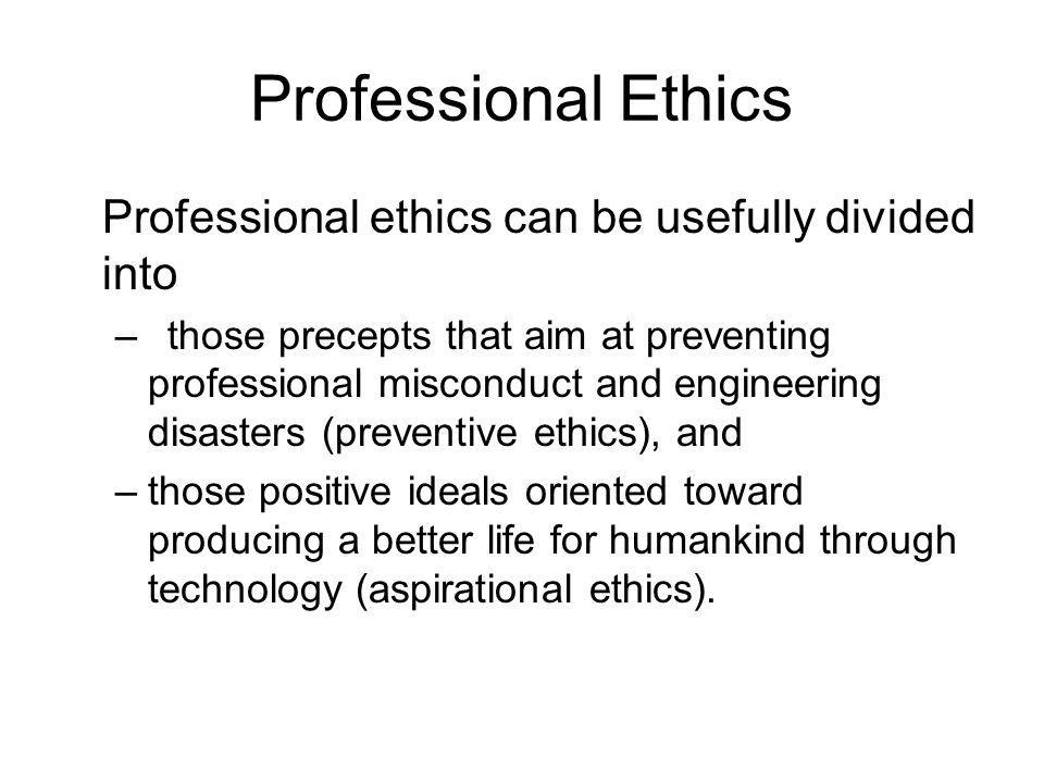 Professional Ethics Professional ethics can be usefully divided into