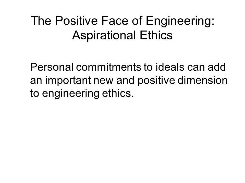 The Positive Face of Engineering: Aspirational Ethics