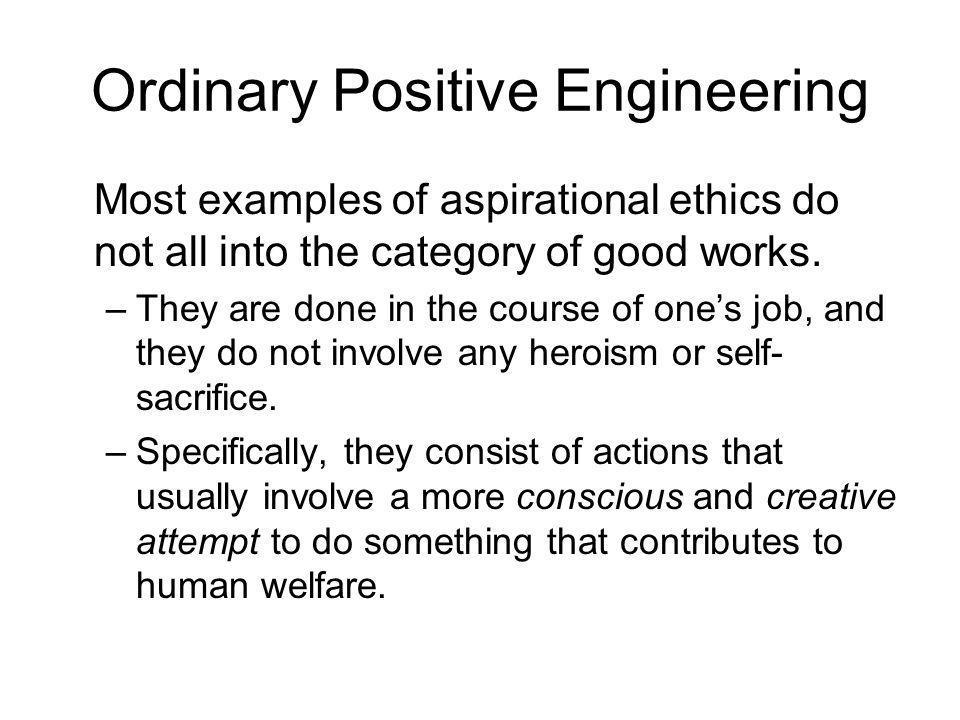 Ordinary Positive Engineering