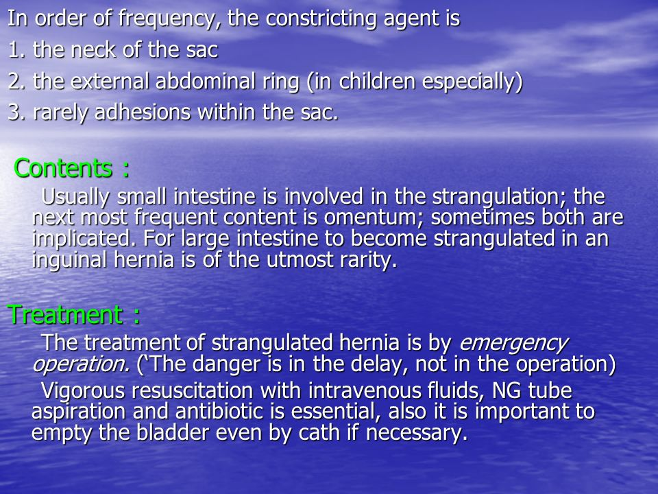 Treatment : In order of frequency, the constricting agent is
