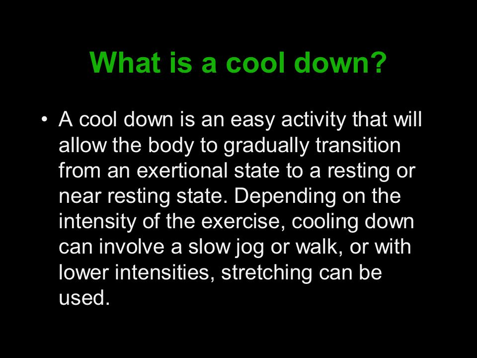 What is a cool down