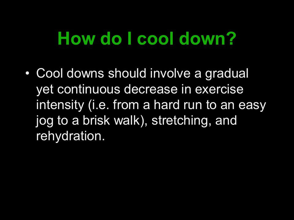 How do I cool down