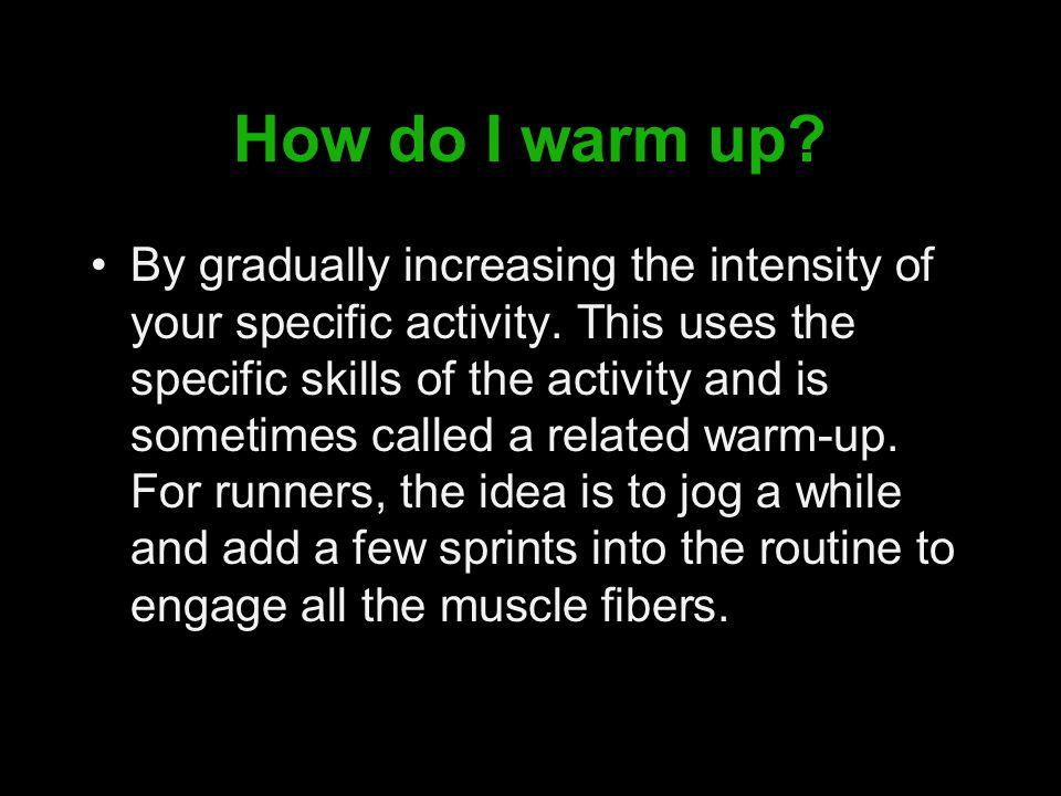 How do I warm up