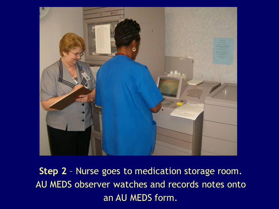 Step 2 – Nurse goes to medication storage room