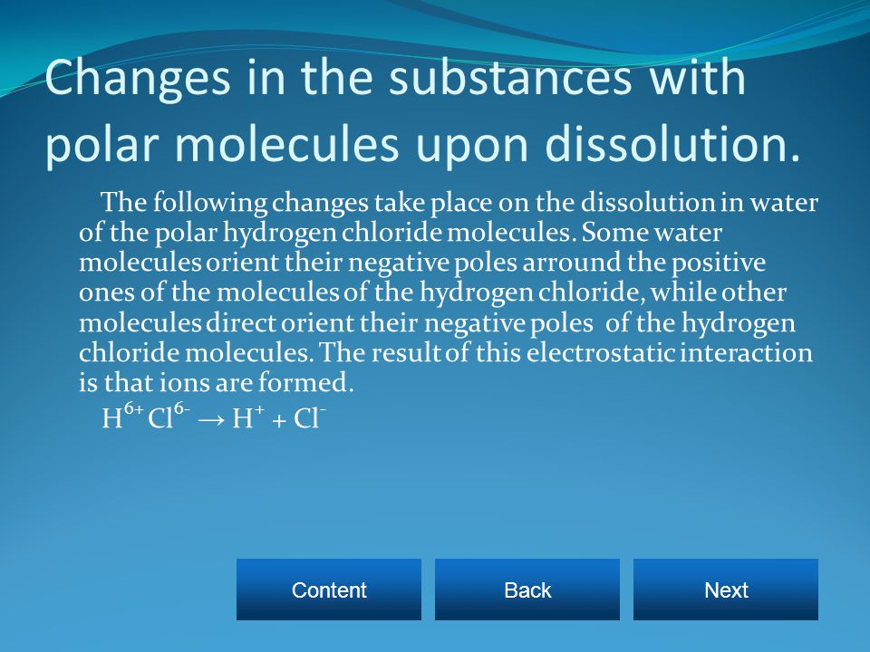 Changes in the substances with polar molecules upon dissolution.