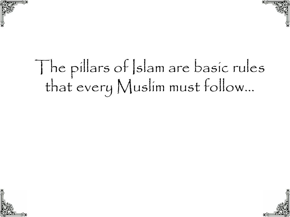 The pillars of Islam are basic rules that every Muslim must follow…