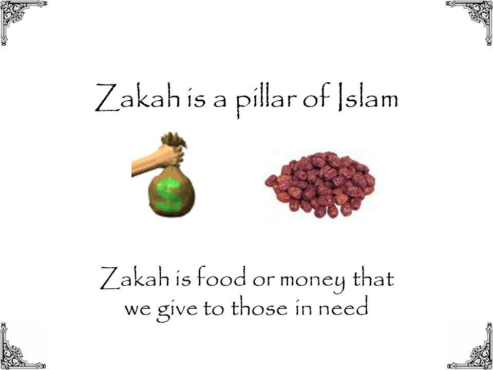 Zakah is a pillar of Islam