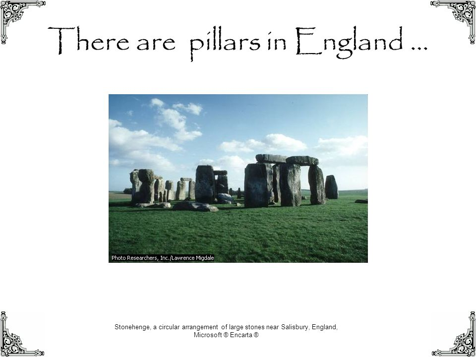 There are pillars in England …