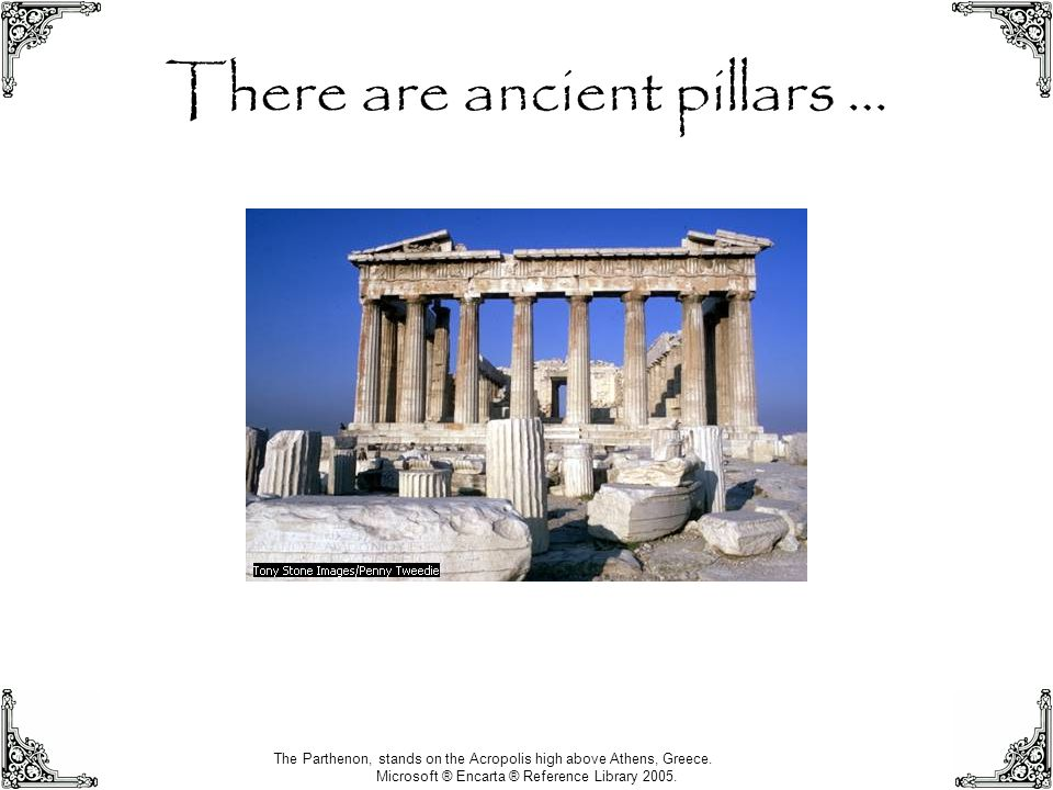There are ancient pillars …