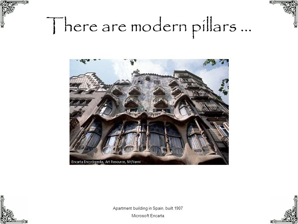 There are modern pillars …