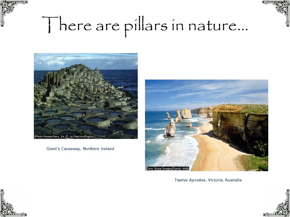 There are pillars in nature…