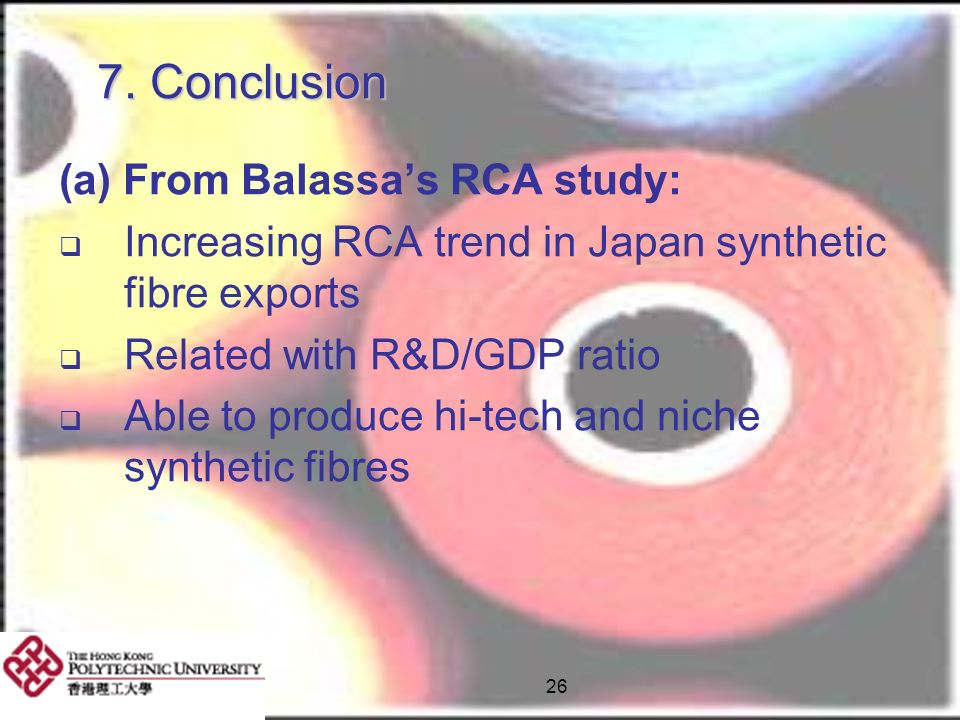 7. Conclusion (a) From Balassa's RCA study:
