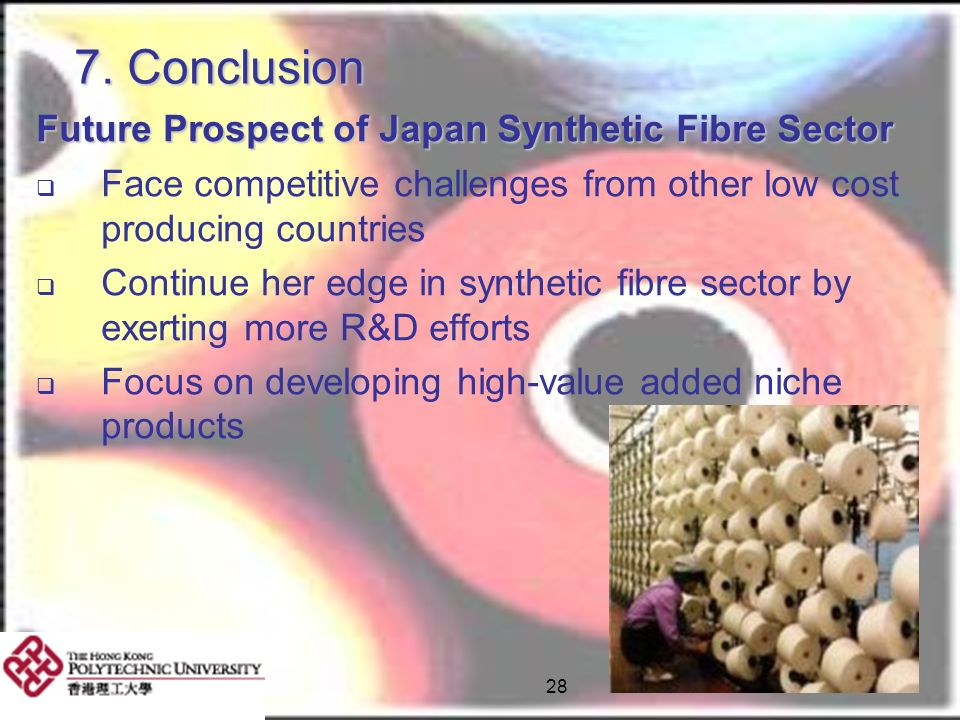 7. Conclusion Future Prospect of Japan Synthetic Fibre Sector