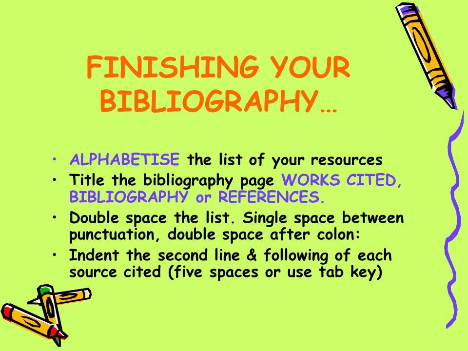 FINISHING YOUR BIBLIOGRAPHY…