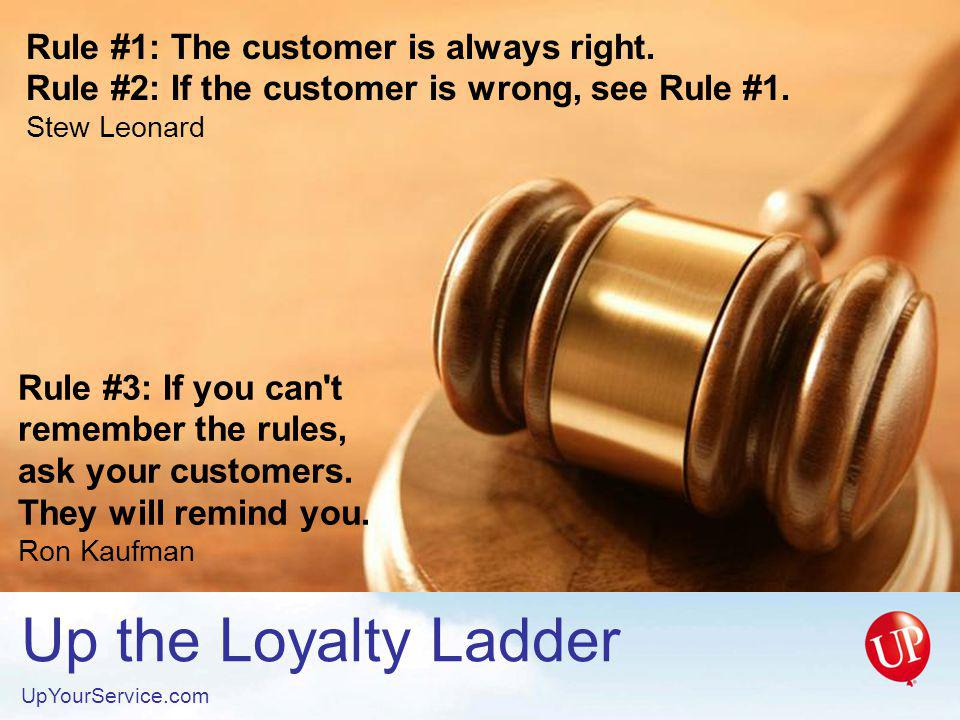Rule #1: The customer is always right