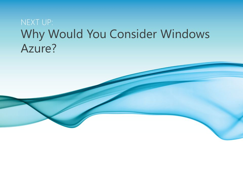 Why Would You Consider Windows Azure