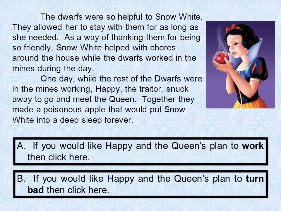 The dwarfs were so helpful to Snow White