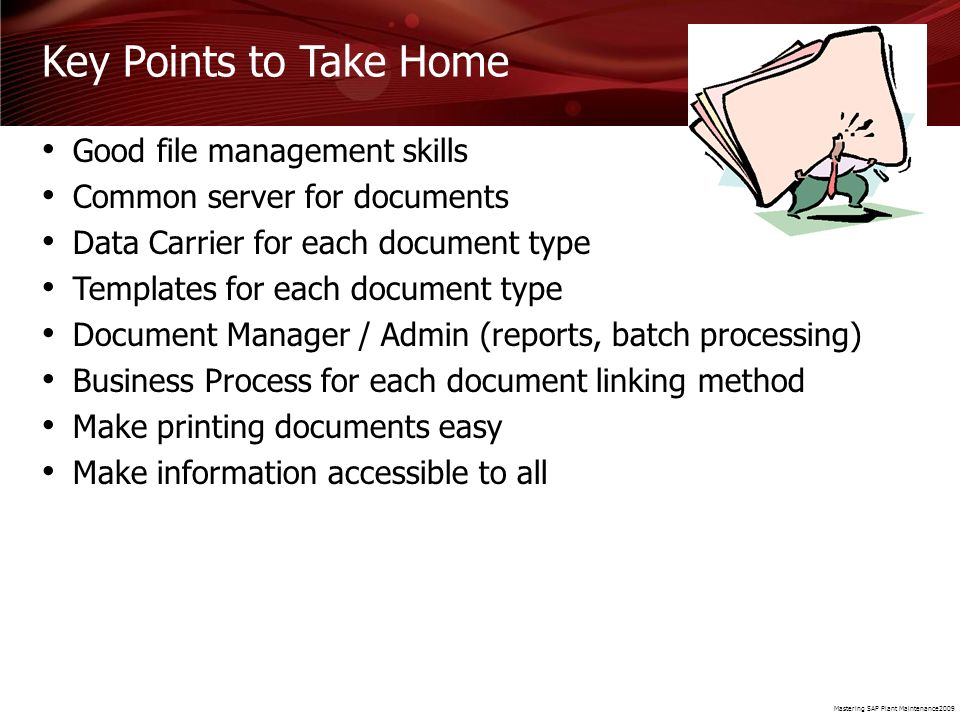 Key Points to Take Home Good file management skills