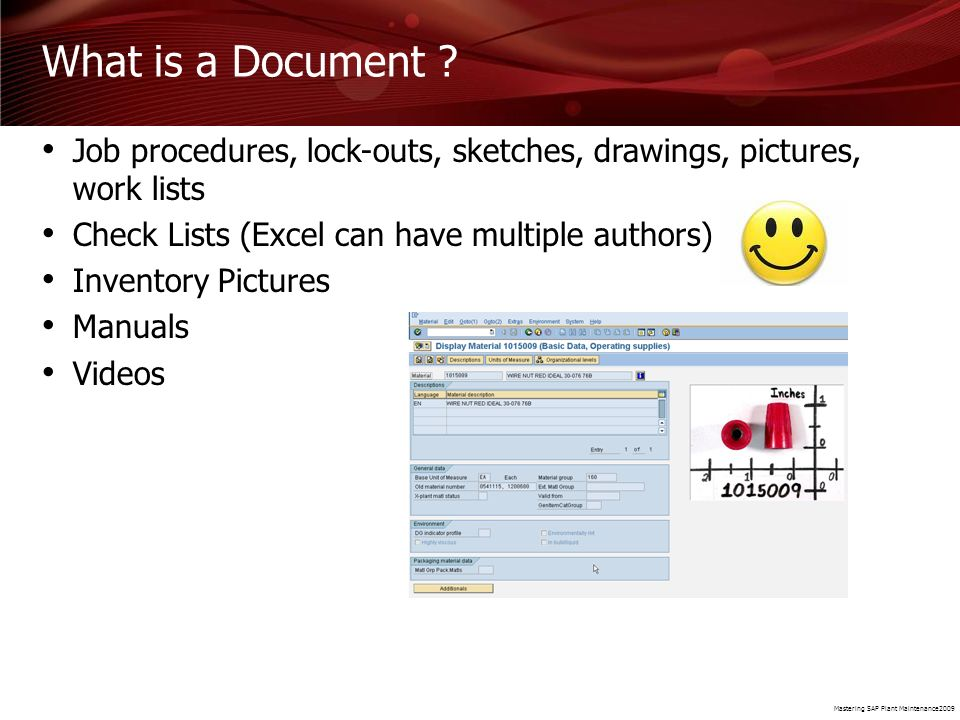 What is a Document Job procedures, lock-outs, sketches, drawings, pictures, work lists. Check Lists (Excel can have multiple authors)