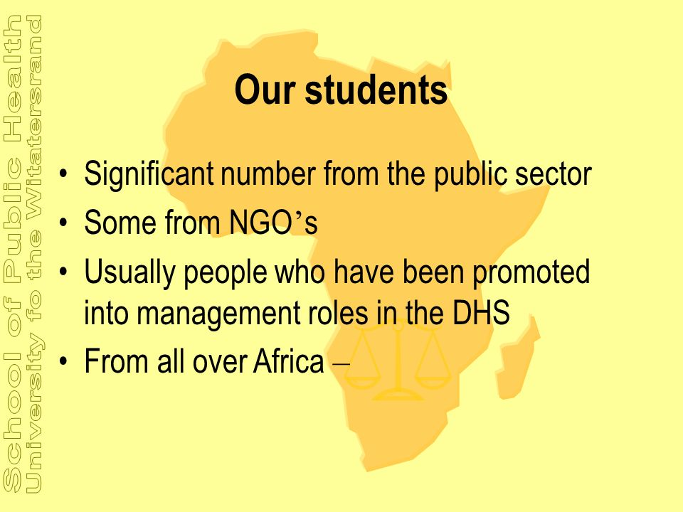 Our students Significant number from the public sector Some from NGO's