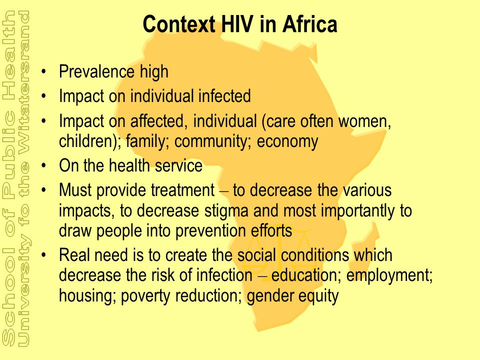 Context HIV in Africa Prevalence high Impact on individual infected