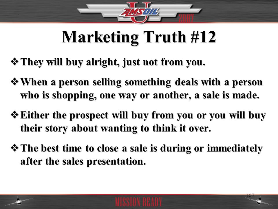 Marketing Truth #12 They will buy alright, just not from you.