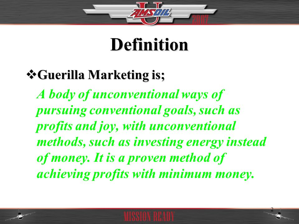 Definition Guerilla Marketing is;