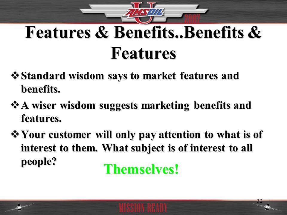 Features & Benefits..Benefits & Features
