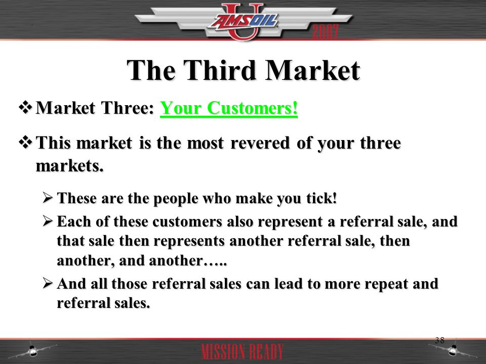 The Third Market Market Three: Your Customers!