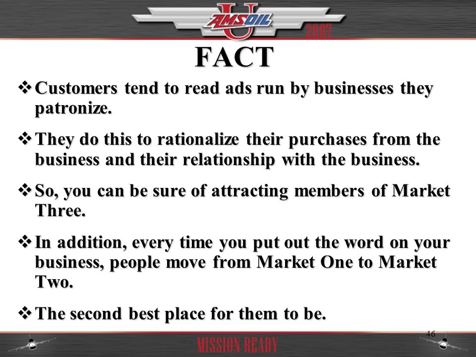FACT Customers tend to read ads run by businesses they patronize.
