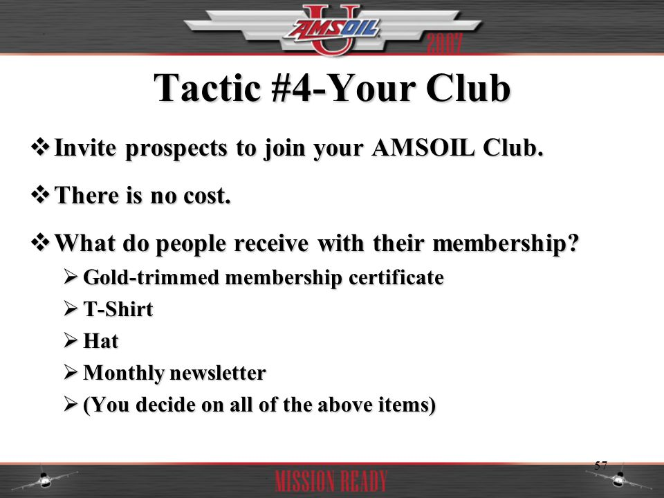 Tactic #4-Your Club Invite prospects to join your AMSOIL Club.