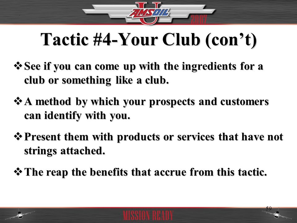Tactic #4-Your Club (con't)