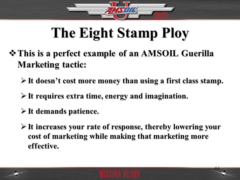 The Eight Stamp Ploy This is a perfect example of an AMSOIL Guerilla Marketing tactic: It doesn't cost more money than using a first class stamp.