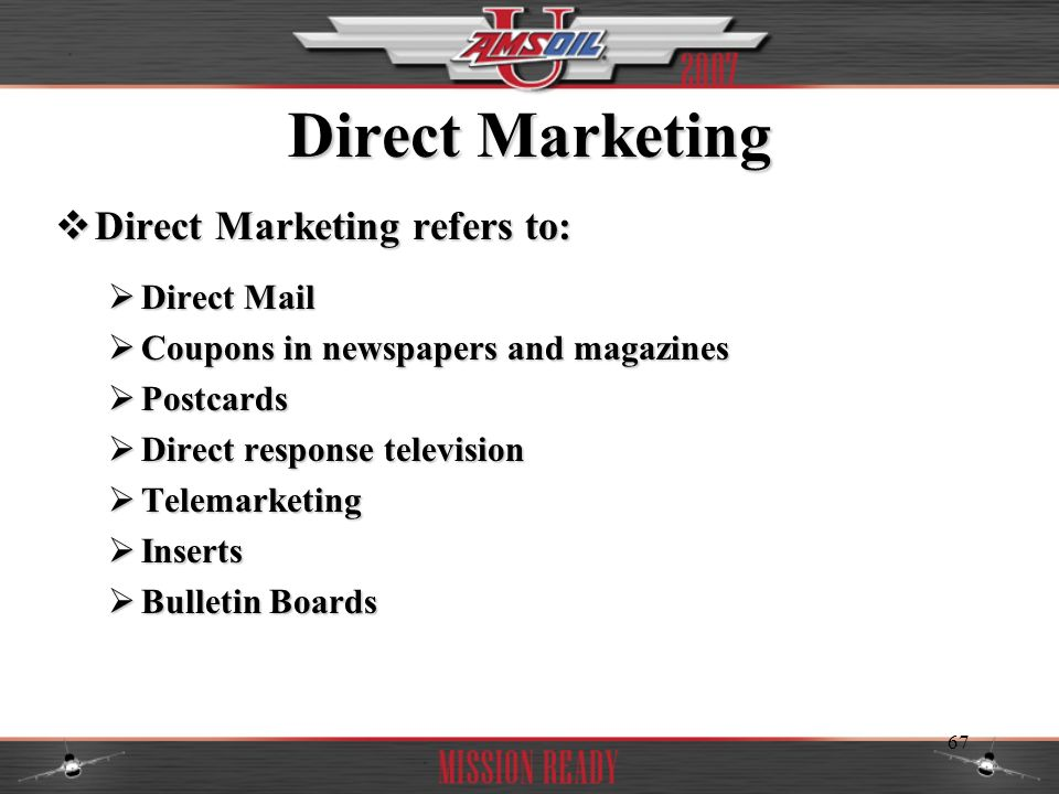Direct Marketing Direct Marketing refers to: Direct Mail