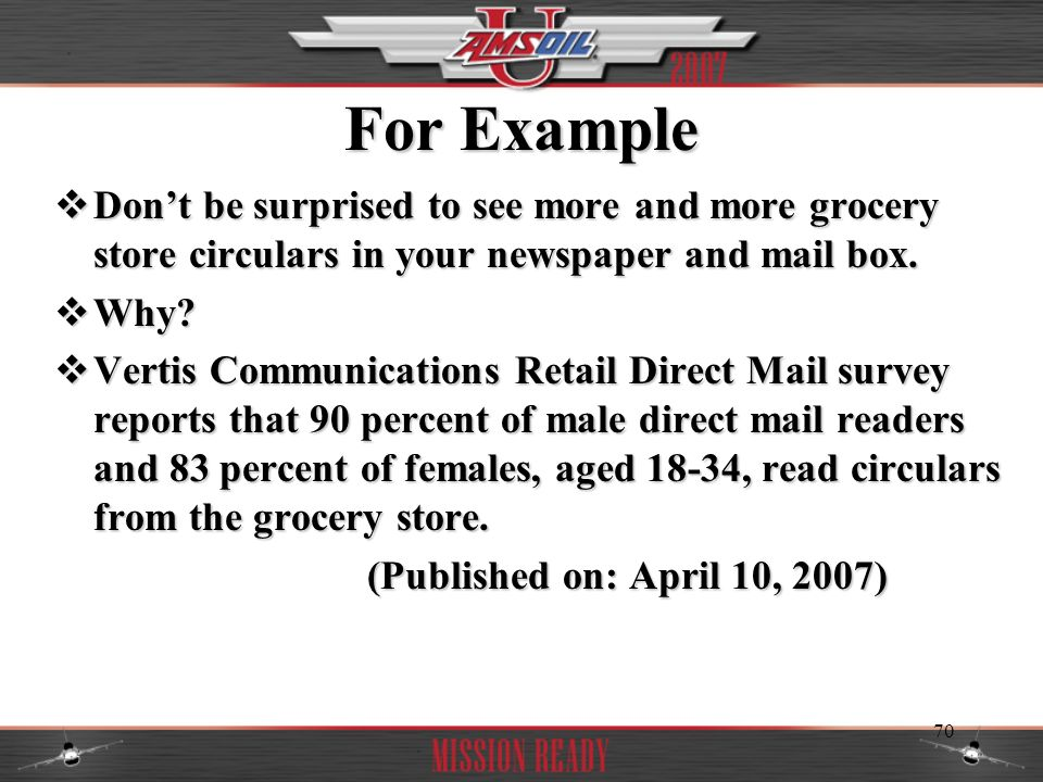 For Example Don't be surprised to see more and more grocery store circulars in your newspaper and mail box.