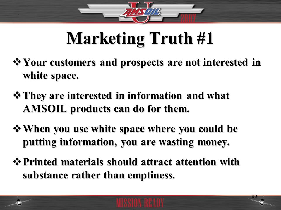 Marketing Truth #1 Your customers and prospects are not interested in white space.