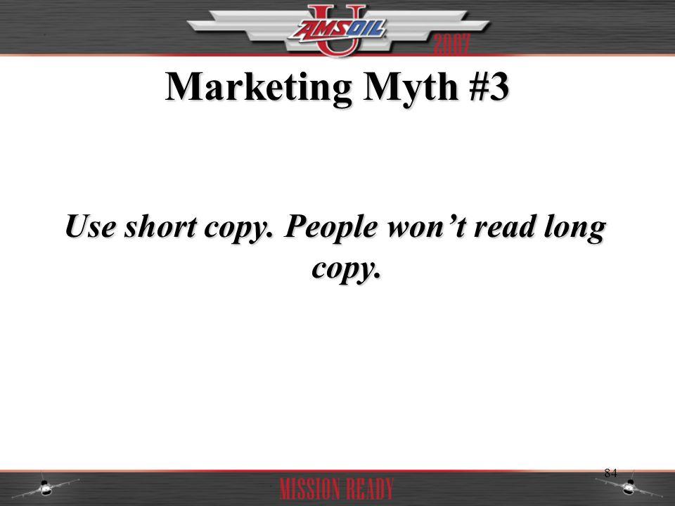 Use short copy. People won't read long copy.