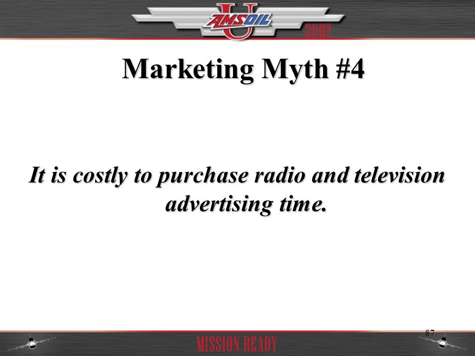 It is costly to purchase radio and television advertising time.