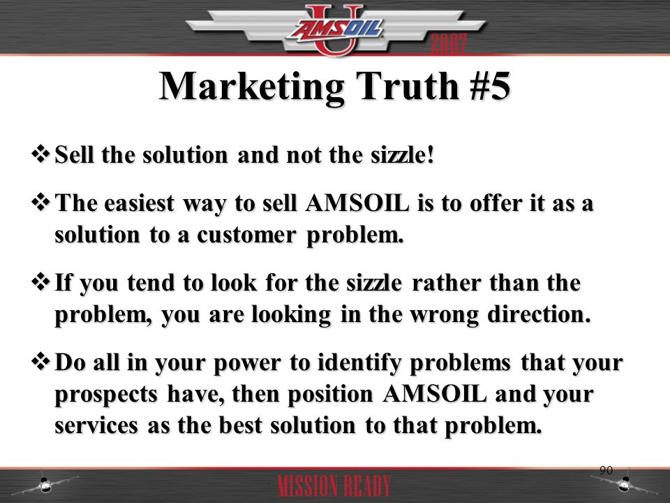 Marketing Truth #5 Sell the solution and not the sizzle!