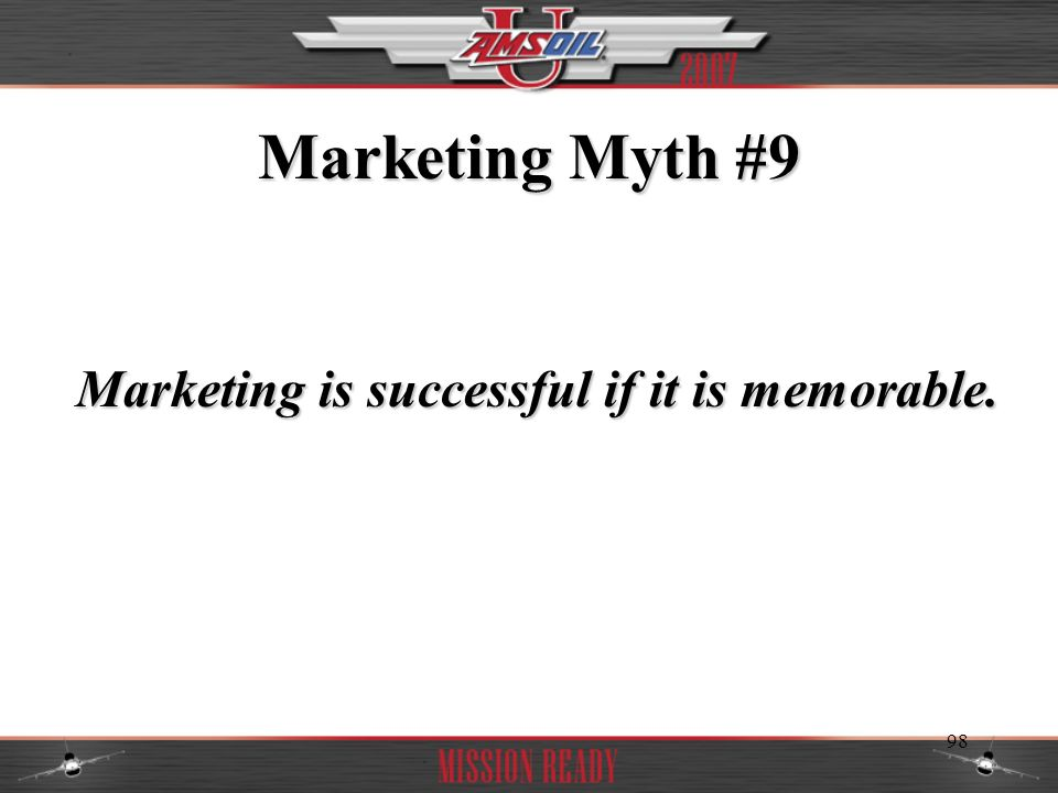 Marketing is successful if it is memorable.