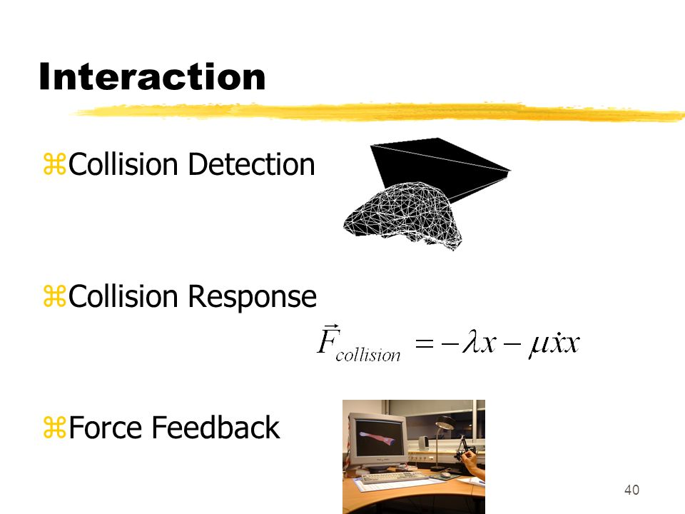 Interaction Collision Detection Collision Response Force Feedback