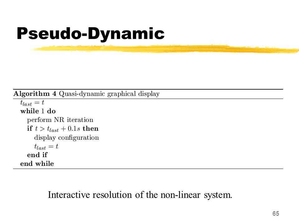 Pseudo-Dynamic Interactive resolution of the non-linear system.