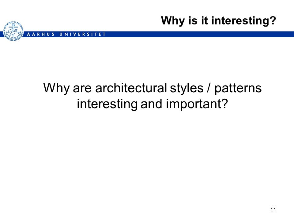 Why are architectural styles / patterns interesting and important