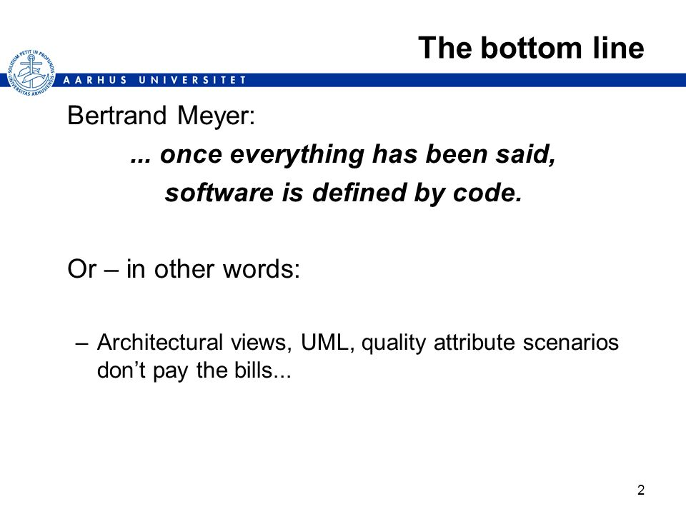 ... once everything has been said, software is defined by code.