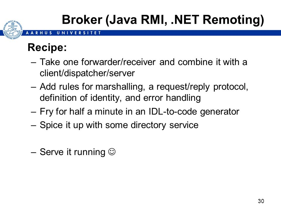 Broker (Java RMI, .NET Remoting)